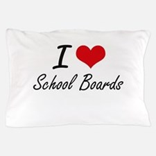 I Love School Boards Pillow Case