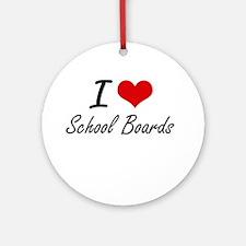 I Love School Boards Round Ornament