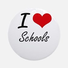 I Love Schools Round Ornament