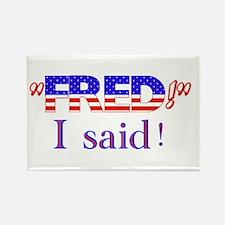Fred I Said Rectangle Magnet