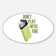 Play With Fire Decal