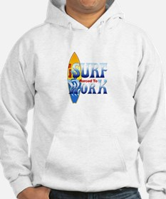 Born To Surf Forced To Work Hoodie