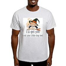 I'll get you! T-Shirt