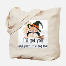 I'll get you! Tote Bag