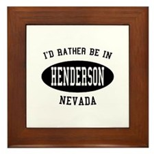 I'd Rather Be in Henderson, N Framed Tile