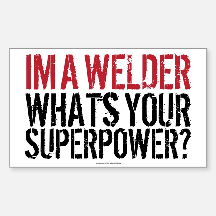 Welder is my Superpower Decal