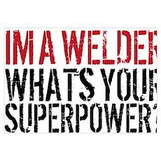Welder is my Superpower Poster