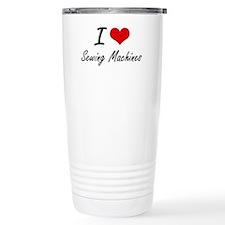 I Love Sewing Machines Travel Coffee Mug