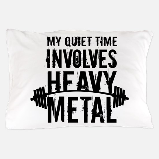 My Quiet Time Involves Heavy Metal Pillow Case