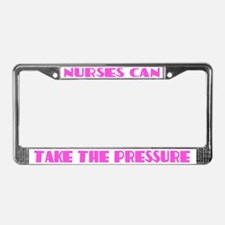 Nurse Can Take Pressure License Plate Frame