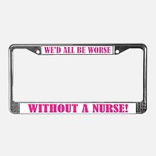 Need A Nurse License Plate Frame