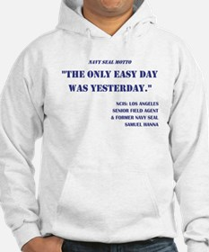 THE ONLY EASY DAY... Hoodie Sweatshirt