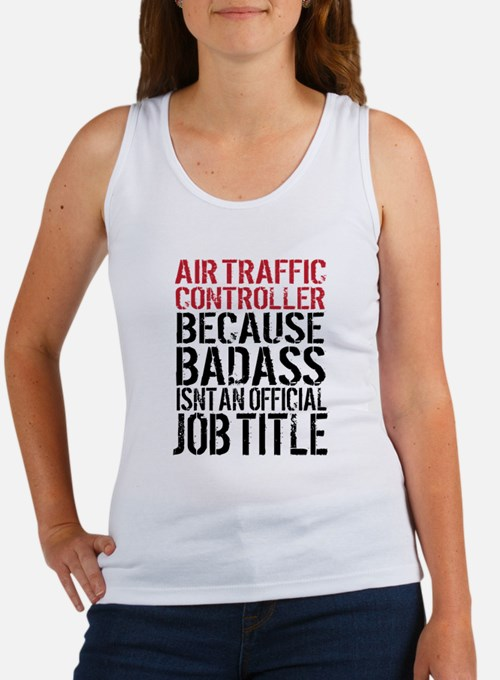 Air Traffic Controller Badass Tank Top