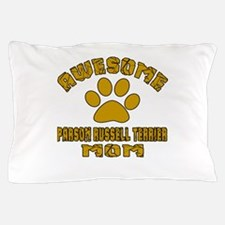 Awesome Parson Russell Terrier Mom Dog Pillow Case