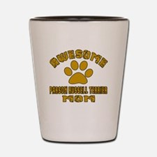 Awesome Parson Russell Terrier Mom Dog Shot Glass