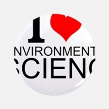 I Love Environmental Science Button