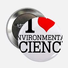 """I Love Environmental Science 2.25"""" Button"""
