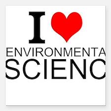 "I Love Environmental Science Square Car Magnet 3"""