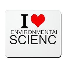 I Love Environmental Science Mousepad