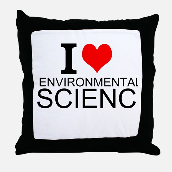 I Love Environmental Science Throw Pillow