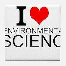 I Love Environmental Science Tile Coaster