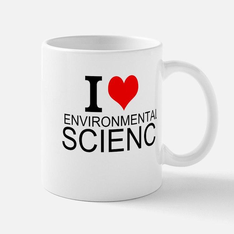 I Love Environmental Science Mugs