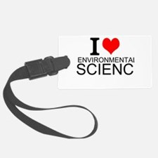 I Love Environmental Science Luggage Tag