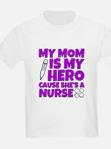 my mom is my hero cause she's a nurse funn T-Shirt