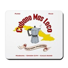Cubano Mas Loco Mousepad