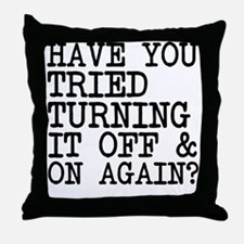 Cute Have you tried turning it off and on again Throw Pillow