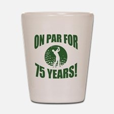 Golfer's 75th Birthday Shot Glass