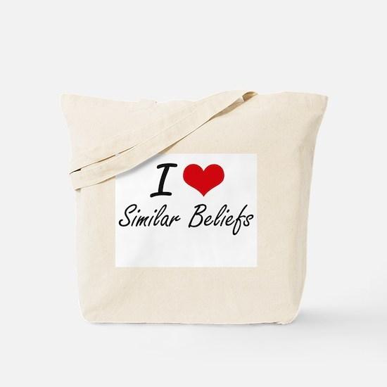 I Love Similar Beliefs Tote Bag