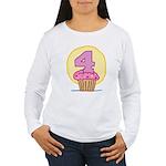 4th Birthday Cupcake Women's Long Sleeve T-Shirt