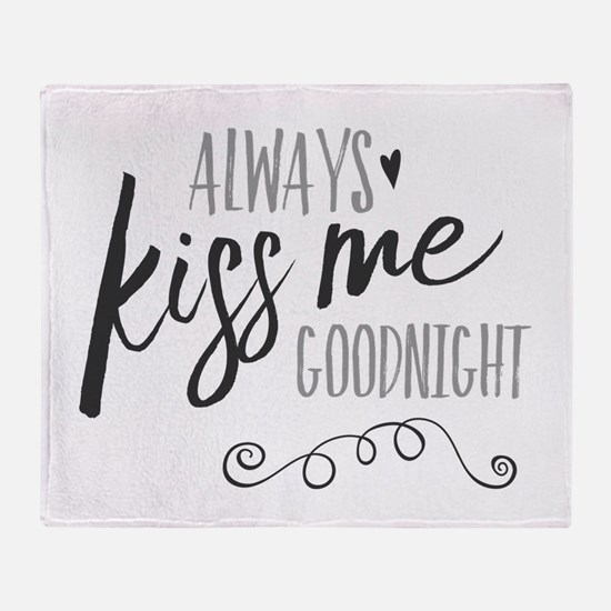 Always Kiss Me Goodnight Throw Blanket