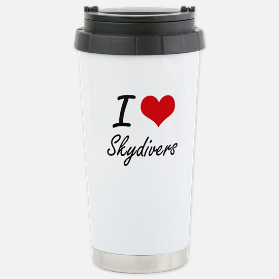 I love Skydivers Stainless Steel Travel Mug