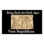 Bring Back the Dark Ages Bumper Sticker