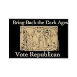 Republican Dark Ages Magnet