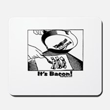 It's Bacon! Mousepad