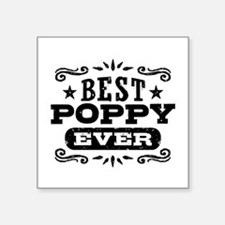 "Best Poppy Ever Square Sticker 3"" x 3"""