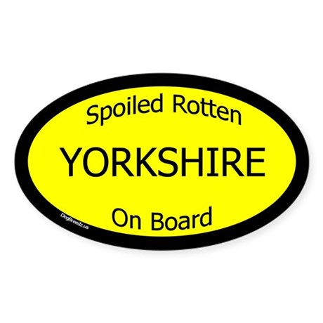 Spoiled Yorkshire On Board Oval Sticker