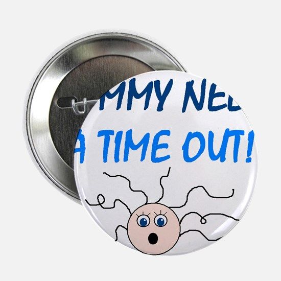MOMMY TIME OUT Button