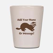 PERSONALIZED Ferret Graphic Shot Glass