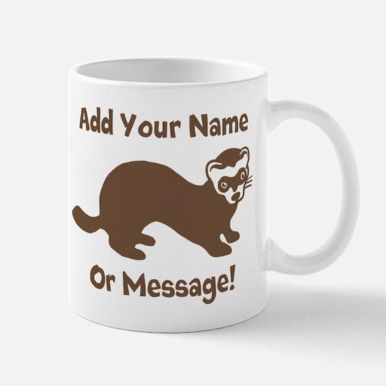 PERSONALIZED Ferret Graphic Mugs