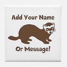 PERSONALIZED Ferret Graphic Tile Coaster
