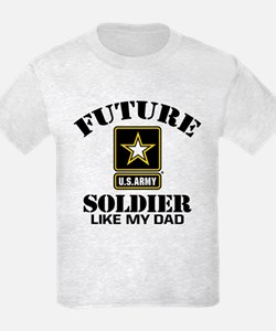 Future Army Soldier Like My Dad T-Shirt