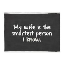 MY Wife is the smartest person I kn 5'x7'Area Rug