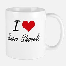 I love Snow Shovels Mugs
