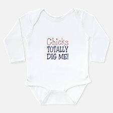 Funny Chicks dig me Long Sleeve Infant Bodysuit