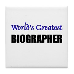 Worlds Greatest BIOGRAPHER Tile Coaster