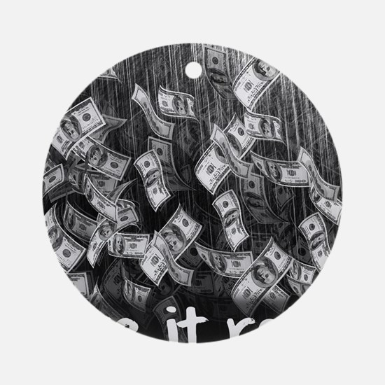 Make It Rain Cash Money Round Ornament